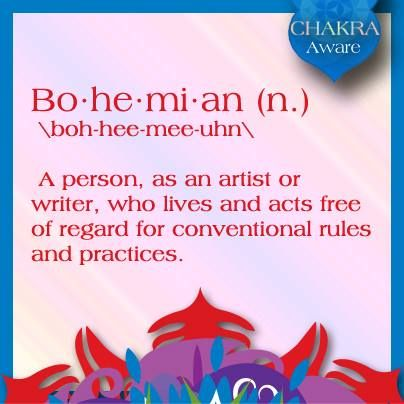 bohemian.  I would me even more of a Bohemian if a paycheck weren't an issue!