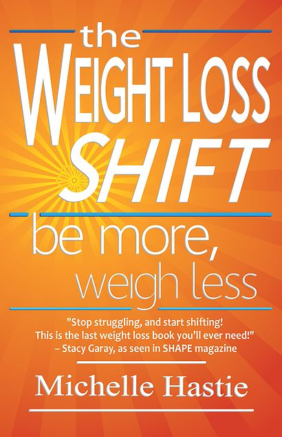 """WEIGHT LOSS SUBCONSCIOUS   Did you know that your subconscious programming determines your weight? Why is it important to acknowledge this? Because we have to be honest about why we think what we think and do what we do. Learn 19 of the things your subconscious mind is doing all the time in """"The Weight Loss Shift: Be More, Weigh Less"""" by Michelle Hastie"""