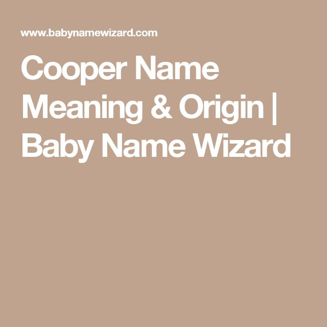 Cooper Name Meaning & Origin   Baby Name Wizard