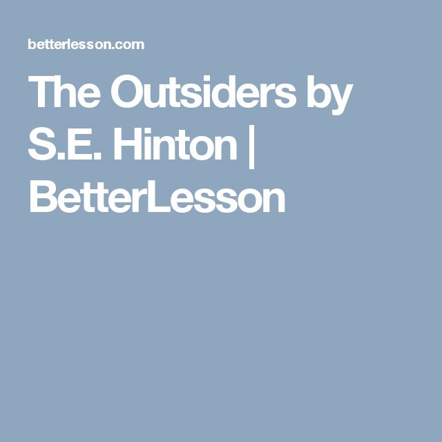 The Outsiders by S.E. Hinton | BetterLesson