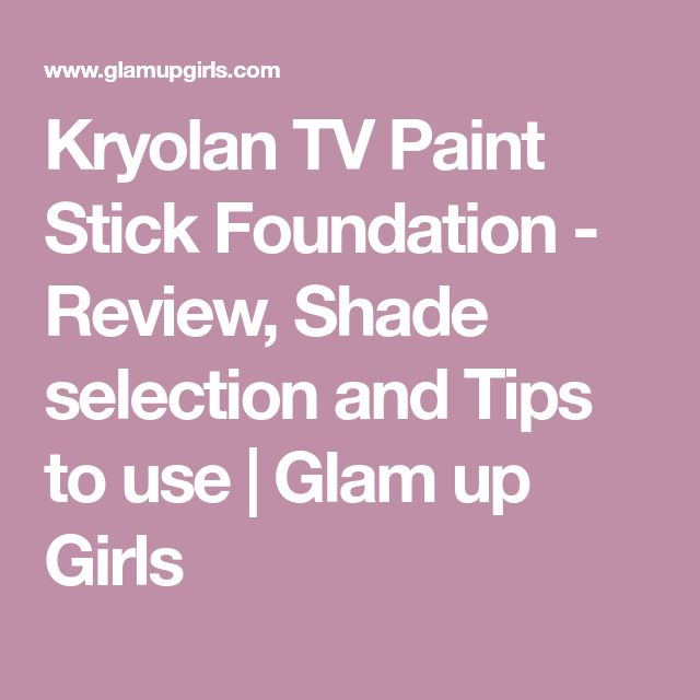 Kryolan TV Paint Stick Foundation - Review, Shade selection and Tips to use | Glam up Girls