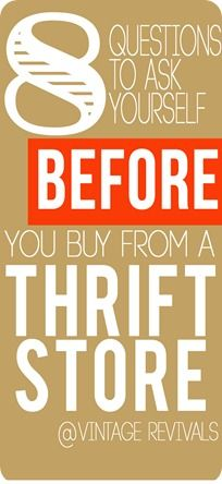 Buyers remorse is no fun!  Here are 8 simple questions to ask yourself before you buy something from the thrift store.