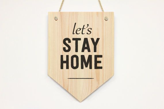 Let's Stay Home wooden wall art banner pennant, wall art, door sign, home decor, office decor, dorm room