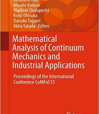 Mathematical Analysis Of Continuum Mechanics And Industrial Applications PDF