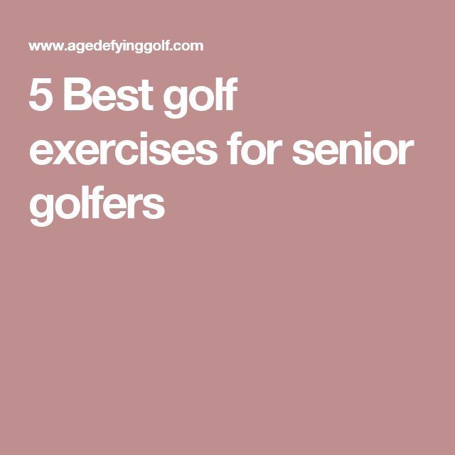 5 Best golf exercises for senior golfers