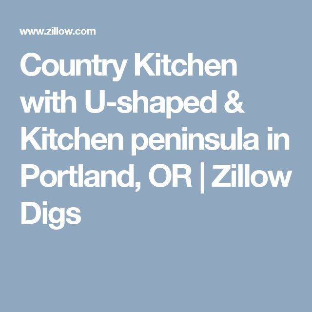 Country Kitchen with U-shaped & Kitchen peninsula in Portland, OR | Zillow Digs