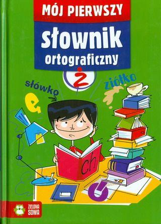 Mój pierwszy słownik ortograficzny SPLENDOR24.pl