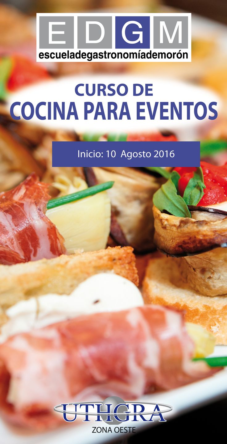 CURSO DE COCINA PARA EVENTOS www.escuelauthgramoron.com.ar #CocinaparaEventos #CursosCortosdeCocina #EDGM #Gastronomía #Eventos