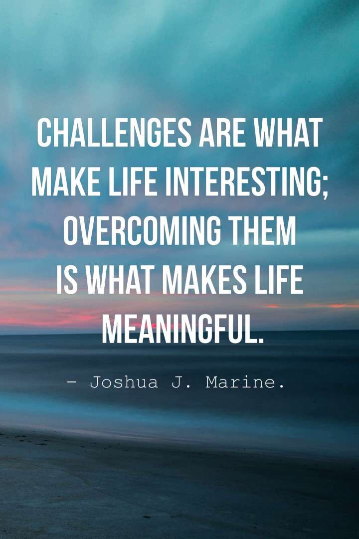 12 Challenges Quotes On Life Lifes