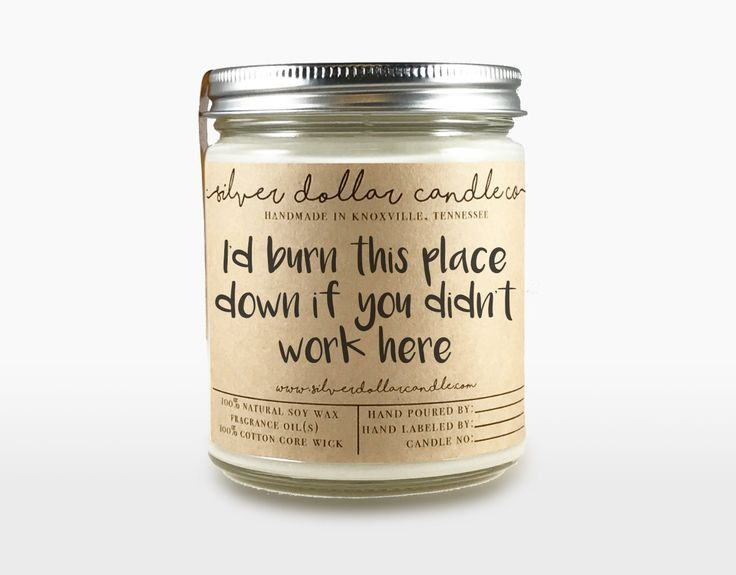 Co-worker Candle Gift | I'd burn this place down if you didn't work here | co worker gift, gift for coworker, gift for her, hostess gift,soy by SilverDollarCandleCo on Etsy https://www.etsy.com/listing/467004731/co-worker-candle-gift-id-burn-this-place