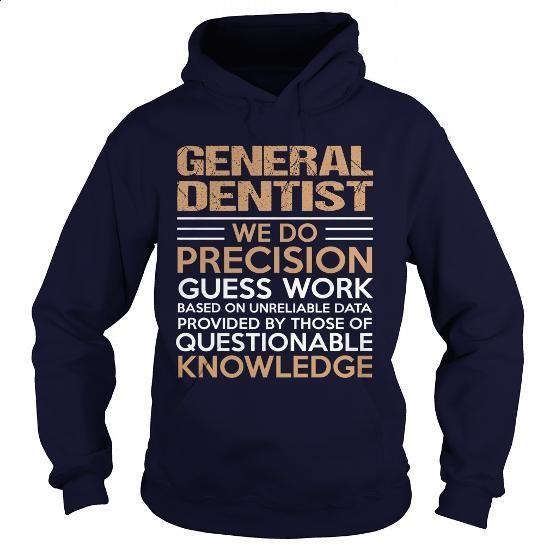 GENERAL-DENTIST #shirt #style. BUY NOW => https://www.sunfrog.com/LifeStyle/GENERAL-DENTIST-94489939-Navy-Blue-Hoodie.html?60505