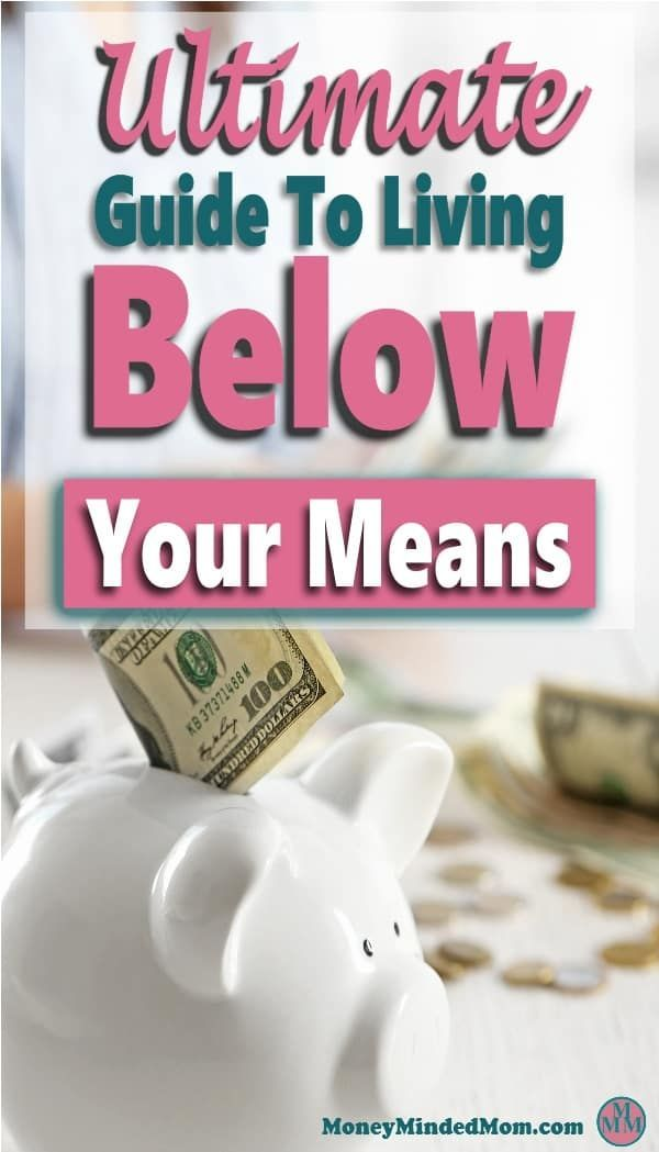 Living Below Your Means: Everything You Need To Know To Get Started – Debt Free Living