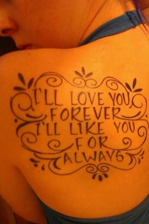 Love you Forever by Robert Munsch   23 Epic Literary Love Tattoos Oh God, I remember this book... I had three copies when I was little. Wow. Ouch.