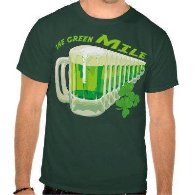"""The Green Mile"" - Funny St Paddys Day T-Shirt :-)"