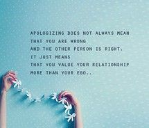 : Amazing Quotes, Apologies, Big Ego Quotes, Heart Stuff, So True, Favorite Quotes, Relationships, Hmmm Sayings Signs Funny Stuff, Quotes Th