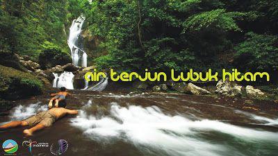 Ranah Minang Holiday Tour and Travel Padang - Sumatera Barat: Air Terjun Lubuk Hitam