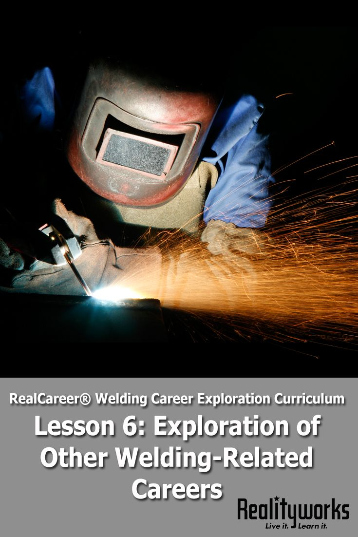 Lesson 6 from our free RealCareer® Welding Career Exploration Curriculum focuses on other careers related to welding. All six lesson can be used as a stand-alone unit on welding career exploration or as a supplement to an existing program. | From Realityworks.com