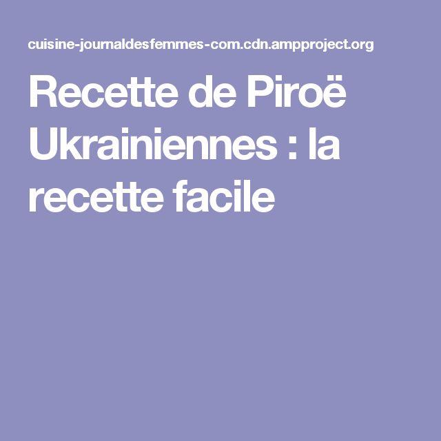 Recette de Piroë Ukrainiennes : la recette facile