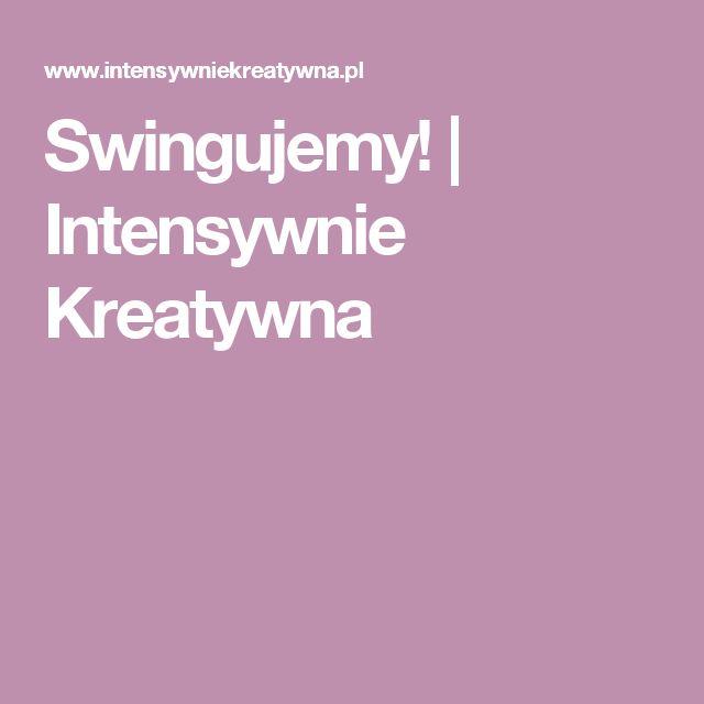 Swingujemy! | Intensywnie Kreatywna