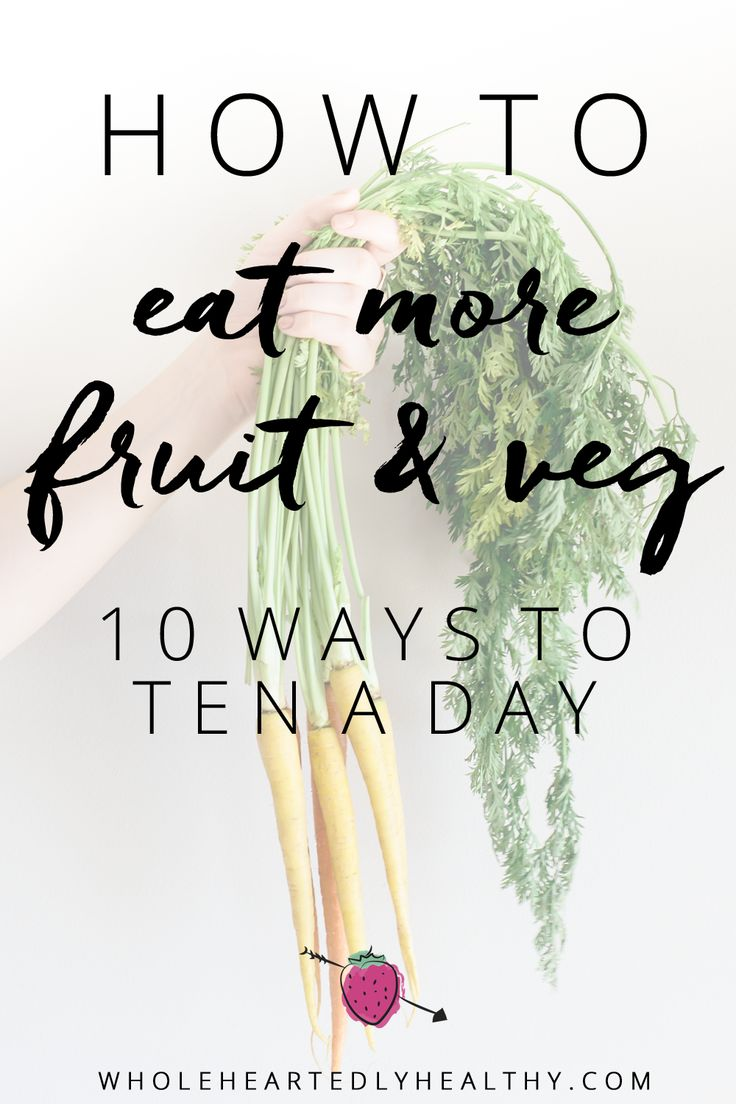 How to eat 10 portions of fruit and veg a day! 10 tips for packing your meals with fruit and veg