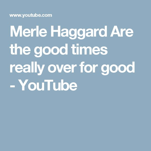 Merle Haggard - Are The Good Times Really Over (Chords)