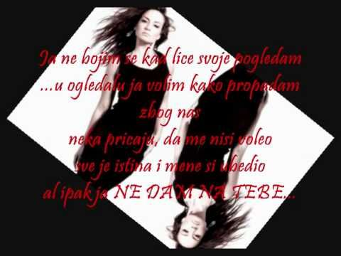 Jelena Tomasevic - Ne Dam Na Tebe [Lyrics / Text]