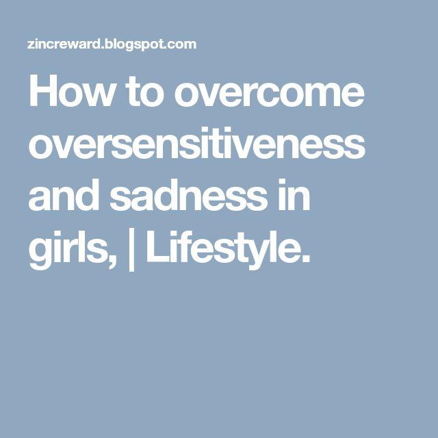 Oversensitiveness