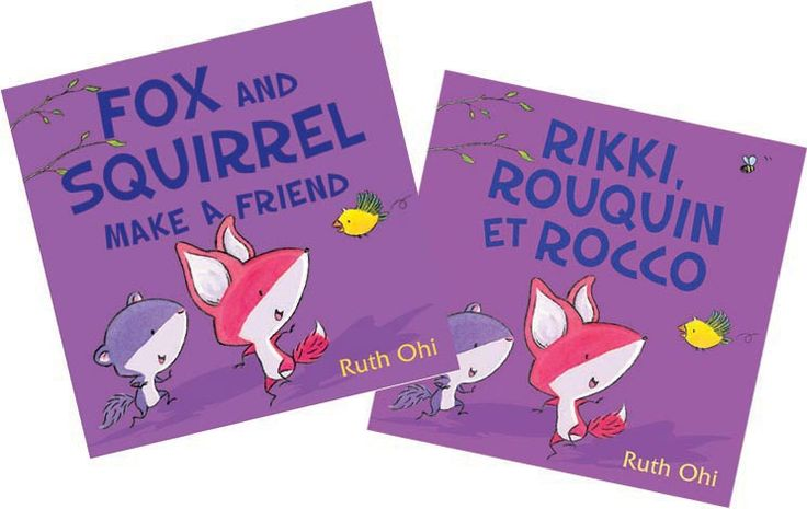 FOX AND SQUIRREL MAKE A FRIEND (Scholastic Canada)/ English & French Editions