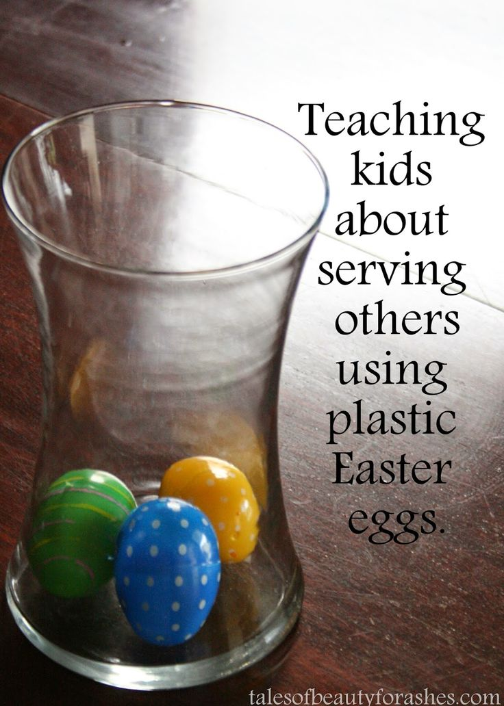 Using Easter Eggs to teach kids about serving others