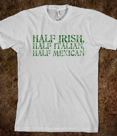Half Irish Italian Mexican Printed On Skreened T Shirt