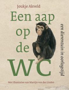 Een aap op de wc | Joukje Akveld (2015). Het waargebeurde verhaal over de Rotterdamse dierentuin in oorlogstijd.