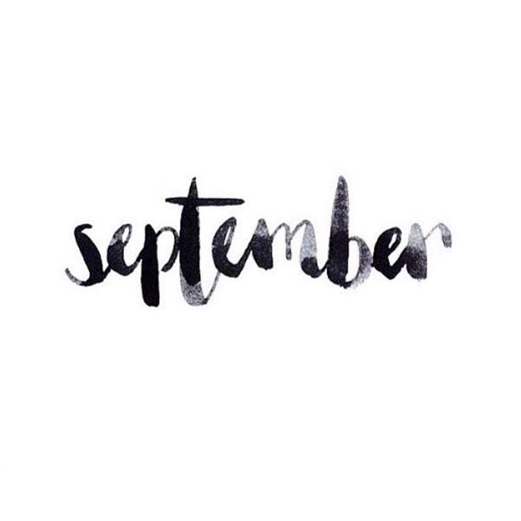 S e p t e m b e r . | Months | DIY | Typography | Black | White | Birthday | Love