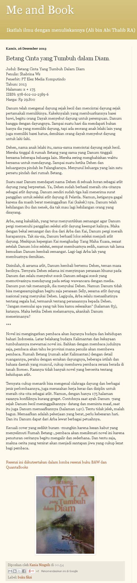 "#ReviewBuku Novel Islami Quanta ""BETANG: Cinta yang Tumbuh dalam Diam"" karya Shabrina Ws oleh Blogger Kania Ningsih (Blogspot @kaniadanbuku)   ""...pembaca akan menikmati novel ini karena penuturan ceritanya begitu mengalir dan sederhana. Dan tentu saja, makna cerita yang tersirat akan menjadi santapan jiwa yang cukup lezat bagi pembaca...""  /via twitter @ShabrinaWs"