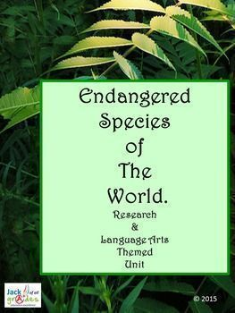 Endangered Species of The World. Research & Language Arts  UnitThis is a unit on the environment. There are 51 pages of activities based around the theme of species that are in danger of extinction. There are too many species to be covered in these pages, so I have kept the emphasis on animals.