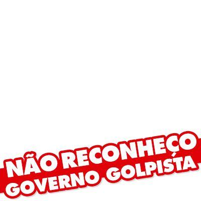 NÃO AO GOVERNO GOLPISTA - Support Campaign | Twibbon