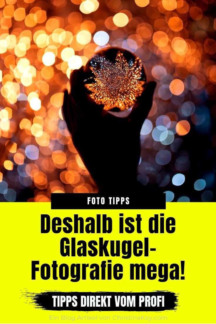 GLASKUGEL-FOTOGRAFIE: 5 GRÜNDE WARUM AUCH DU DIESE BESONDERE FOTOGRAFIE TESTEN SOLLTEST!