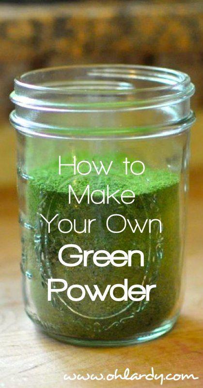 How to Make Your Own Green Powder - www.ohlardy.com