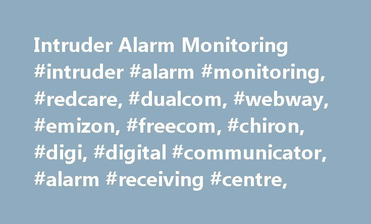 Intruder Alarm Monitoring #intruder #alarm #monitoring, #redcare, #dualcom, #webway, #emizon, #freecom, #chiron, #digi, #digital #communicator, #alarm #receiving #centre, http://turkey.remmont.com/intruder-alarm-monitoring-intruder-alarm-monitoring-redcare-dualcom-webway-emizon-freecom-chiron-digi-digital-communicator-alarm-receiving-centre/  # Intruder Alarm Monitoring A security system that is monitored 24/7 provides round the clock protection of property that simply cannot be matched by a…