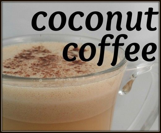 Coconut coffee: a healthy, delicious treat   1 cup of coffee or Tea 1-2 tbsp of coconut oil 2-3 tbsp of coconut milk