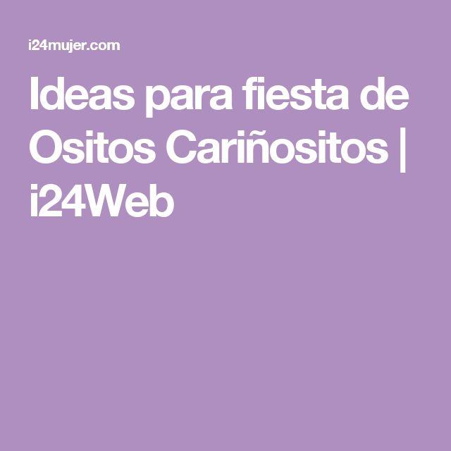 Ideas para fiesta de Ositos Cariñositos | i24Web