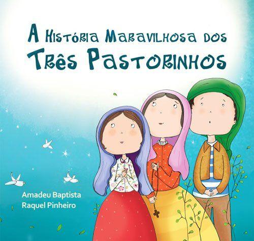 """""""Os Três Pastorinhos de Fátima"""" – 2011"""