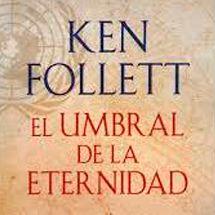 """Libros más vendidos 2014. Ken Follett. El Umbral de la eternidad. 25 ideas para regalar o """"regalarte"""" en estas navidades y reyes."""