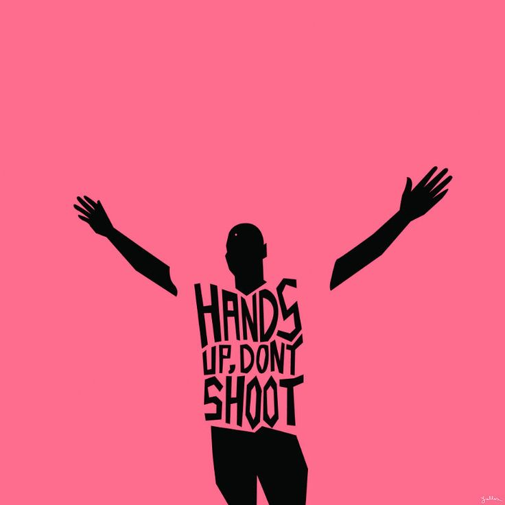 hands up.  don't shoot.                                                                                                                                                                                 More