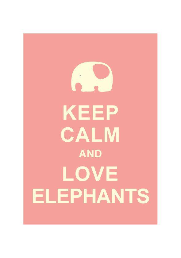 Keep Calm and Love Elephants : Wedding Birthday Anniversary Gift Children Decor Kids Room Home Decor Bathroom Art - BUY 2 Get 1 Free. $10.80, via Etsy.
