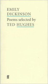 Emily Dickinson: Poems Selected by Ted Hughes (Poet to Poet: An Essential Choice of Classic Verse): Emily Dickinson: 9780571207350: Amazon.com: Books