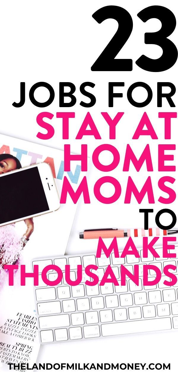 23 Best Stay At Home Mom Jobs in 2018 – Work At Home To Make Money!