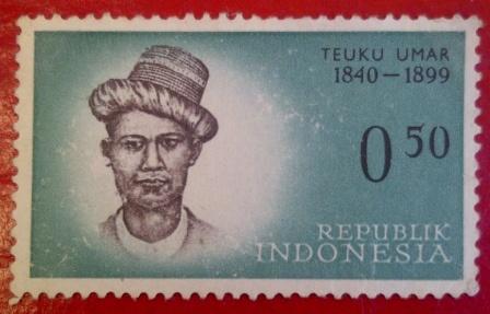 Teuku Umar, 1840 -1899  Indonesian Heroes