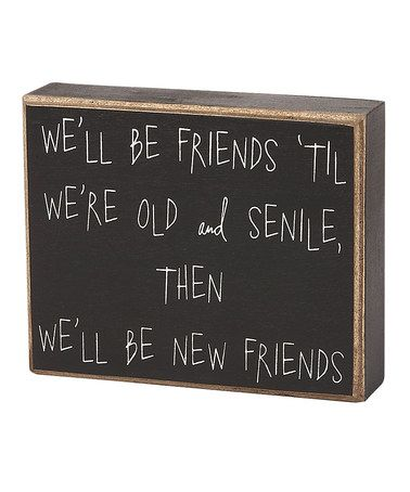 'Old and Senile' Box Sign by Collins on #zulily
