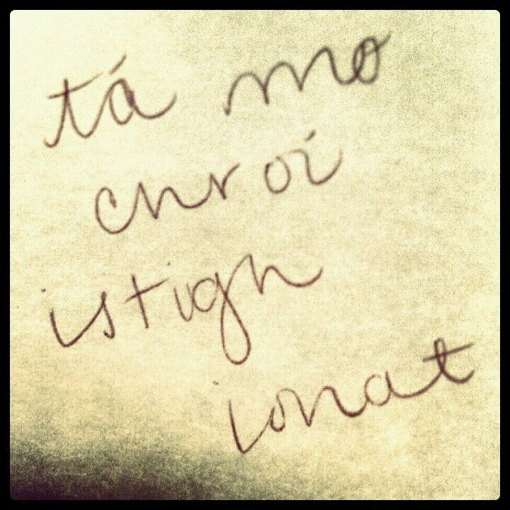 My heart is within you. #Irish #Gaelic #next tattoo