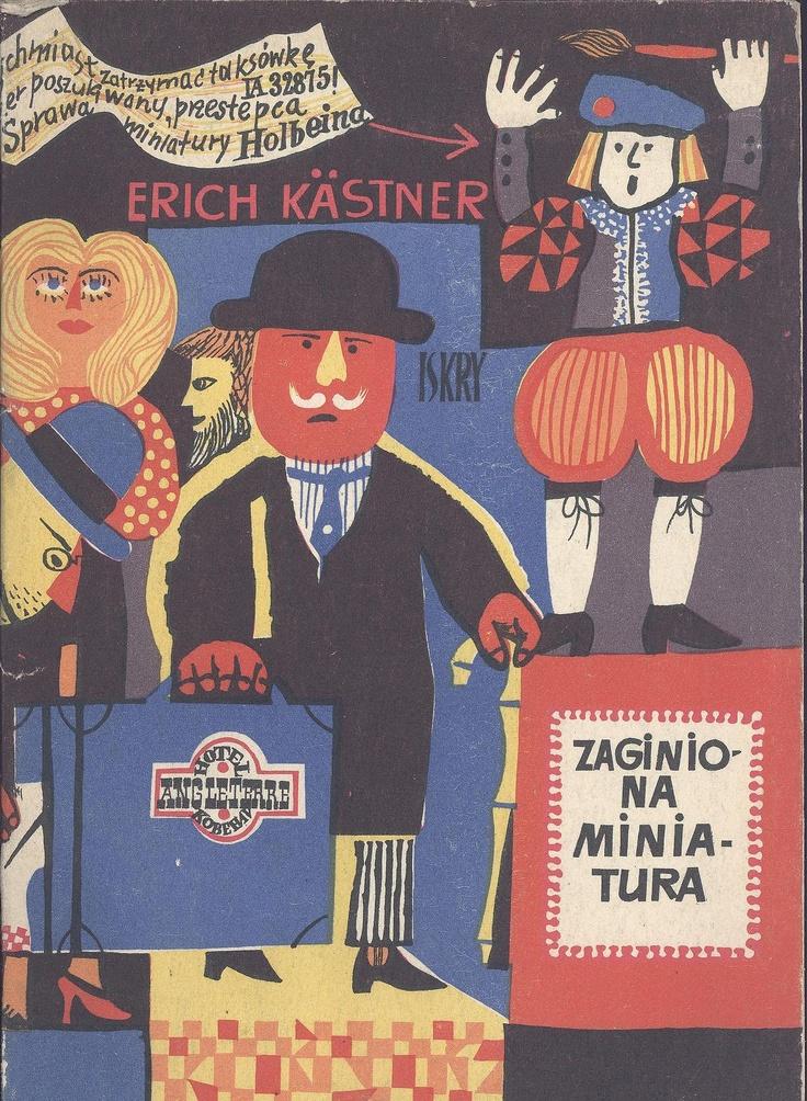 """""""Zaginiona miniatura"""" Erich Kästner Translated by Andrzej Dołęgowski Cover by Marian Stachurski Published by Wydawnictwo Iskry 1958"""